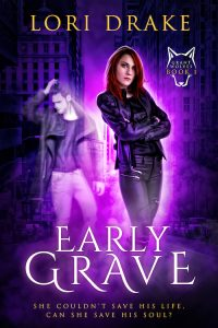 Early Grave an urban fantasy novel by Lori Drake